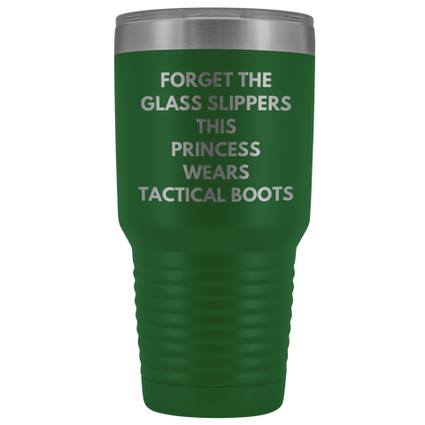 Forget The Glass Slippers Princess Wears Tactical Boots 30 oz Tumbler