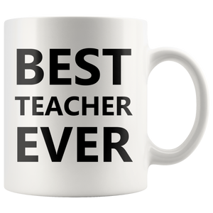 Best Teacher Ever Thank You Appreciation Day Coffee Mug 11 oz