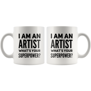 I'm an Artist What's Your Superpower Gifts For Artist Ceramic Coffee Mug