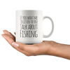 Funny Fisherman Gift Mug Talk About Fishing Coffee Cup