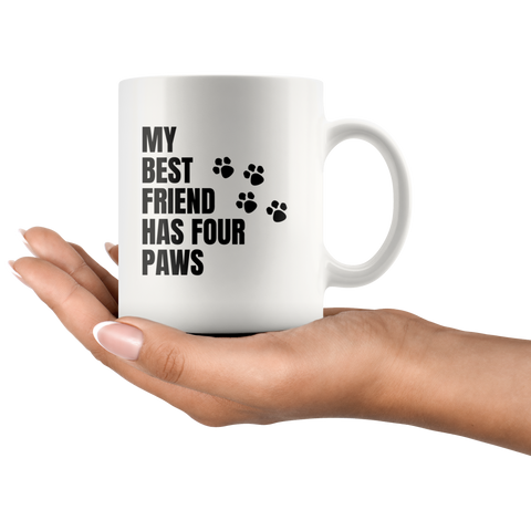 My Best Friend Has Four Paws Cat Dog Lover Gifts Coffee Mug 11oz