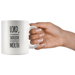 Lord Keep Your Hand Around My Shoulder And Mouth Coffee Mug 11 oz