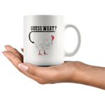 Sarcastic Gift - Guess What Chicken Butt Sarcasm Statement Ceramic Coffee Mug 11 oz