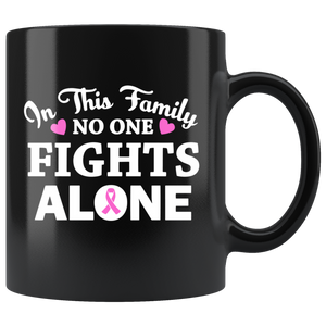 In This Family No One Fights Alone Breast Cancer Awareness Mug 11oz