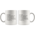 Retirement Remember The Past  Fullest Colossians 3:17 Coffee  Mug 11oz