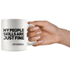 Gift for Coworkers - My People Skills Are Just Fine Coffee Mug 11 oz