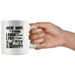 Motivational Quote Mug Have Hope Be Strong Inspirational Gifts