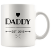 Daddy Est 2019 Expectant Parents and New Dad Funny Coffee Mug 11 oz