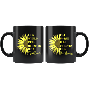 In A World Full Of Roses Be A Sunflower Mug Motivational Gift