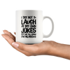 Funny Jokes Mug - I Try Not To Laugh At My Own Jokes Coffee Mug 11 oz