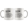 Gift For Mom - Mom Noun Definition Who Loves You Unconditionally Coffee Mug 11 oz