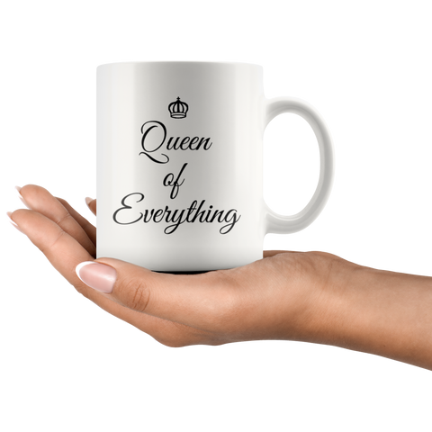 Inspirational Gift Queen Of Everything Thank You Appreciation Coffee Mug 11 oz