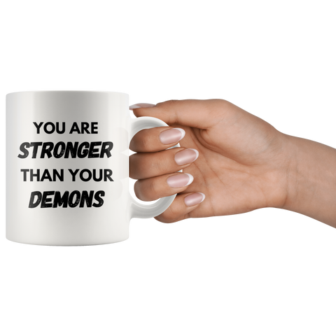 You Are Stronger Than Your Demons Funny Gift Ceramic Coffee Mug 11 oz
