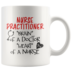 Nurse Practitioner Brain Of A Doctor Heart Of A Nurse Gift Mug 11 oz