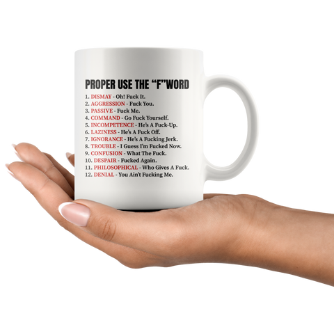 Proper Use The F Word Rude Offensive Gift Coffee Mug 11 oz