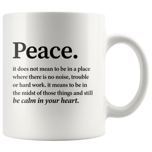 Inspirational Quote Mug - Peace Definition Be Calm In Your Heart Mug 11 oz