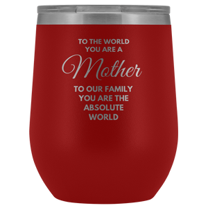 Gift For Mom To The World You Are A Mother Our Absolute World Coffee Tumbler 12 oz