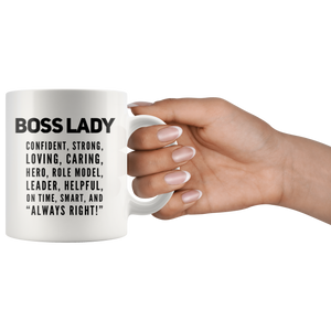 Gift For Boss Lady Confident Strong And Always Right Appreciation Coffee Mug 11 oz