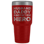Husband Daddy Protector Hero Gift For Dad Coffee Tumbler 30oz