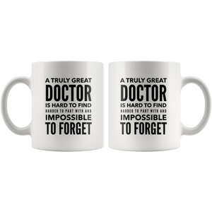 A Truly Great Doctor Is Hard To Find Gift Ceramic Coffee Mug Gift 11 oz