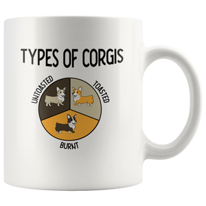 Types of Corgis Untoasted Toasted Burnt Gift Idea Coffee Mug 11oz