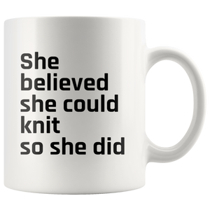 Gifts for Knitting - She Believed She Could Knit So She Did Coffee Mug 11 oz
