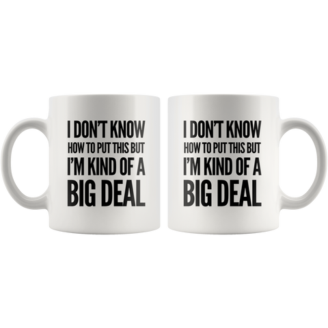 I'm Kind of A Big Deal Mug 11 oz - I Am The Boss Mug - Cup for Boss