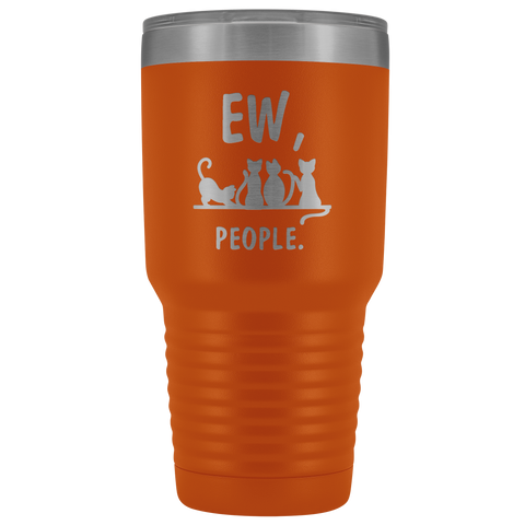 Ew People Cat Lover Introvert Paw Owner Appreciation Tumbler 30 oz
