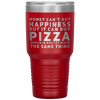 Pizza Lover Gift Money Can't Buy Happiness But It Can Buy Pizza Coffee Tumbler 30 oz