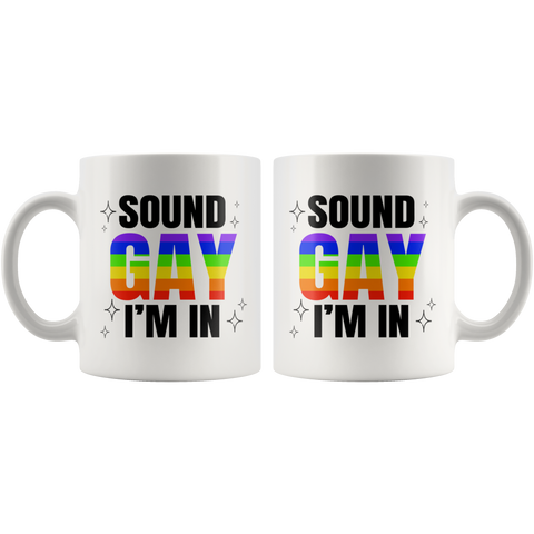 LGBT Coffee Mug - Sound Gay I'm In Funny Lesbian Coffee Mug 11 oz