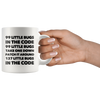 Programmer Mug - 99 Little Bugs In The Code Take One Down Coffee Mug 11 oz