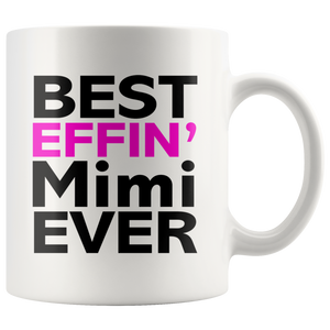 Best Effin' Mimi Ever Ceramic Coffee Mug White 11 oz