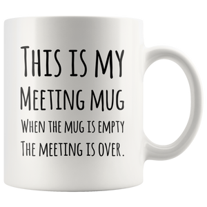 This Is My Meeting Mug Funny Coworker Boss Office Gift Coffee Mug 11oz