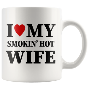 Gift For Wife - I Love My Smokin's Hot Wife Mother's Day Appreciation Coffee Mug 11 oz