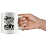 I'm Silently Judging Your Font Choice Graphic Designer Coffee Mug 11 oz