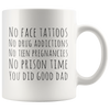 No Face Tattoos Addiction Teen Pregnancies Prison Time Dad Gift 11 oz