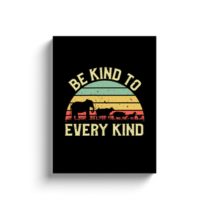 Be Kind To Every Kind Vintage Animal Lover Canvas Wrap Wall Art