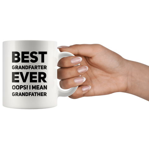 Best Grandfarter Ever Oops I Mean Grandfather Ceramic Coffee Mug 11 oz