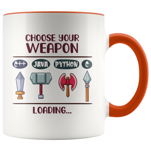 Choose Your Weapon Computer Programming Novelty Mug 11oz
