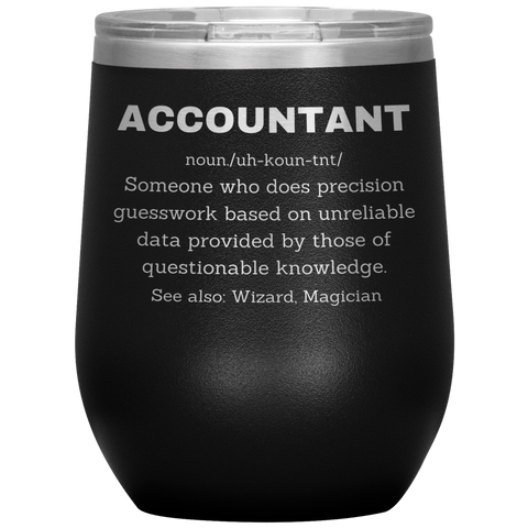 Accountant Definition Precision Guesswork Funny Gift Wine Tumbler 12oz