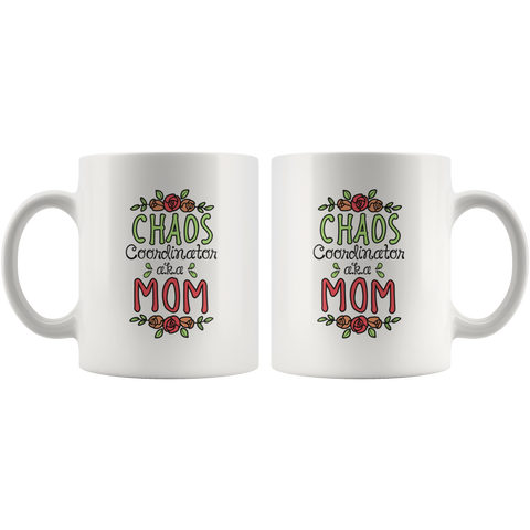 Chaos Coordinator Aka Mom Funny Gift Idea  Ceramic Coffee Mug 11 oz