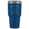 Bookmarks Are For Quitters Bookworm Appreciation Travel Tumbler 30 oz