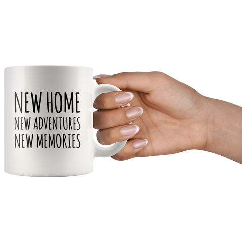 Moving Gift - New Home New Adventures New Memories Coffee Mug 11 oz