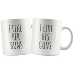 I Like Her Buns I Like His Guns Couple Mugs Valentines Gift