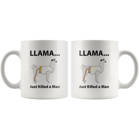 Llama Just Killed A Man Dog Animal Guardian Gift Idea Coffee Mug 11 oz