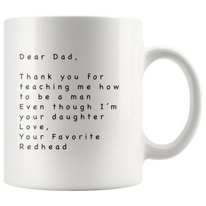 Dear Dad Thank You For Teaching Me How To Be Ceramic White Mug 11 oz
