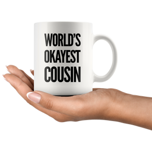 Gift For Cousin - World's Okayest Cousin Thank You Appreciation Gift Coffee Mug 11 oz