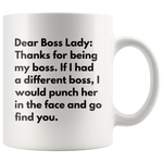 Funny Coffee Mug Dear Boss Lady, Thanks For Being My Boss Office Gift