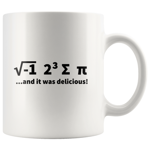 Math Nerd Gifts - I Ate Some Pie And It Was Delicious Coffee Mug 11 oz