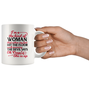 Inspirational Gift I'm Kind Of Woman The Devil Says Oh Crap She's Up Women Mug 11oz